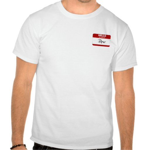Hello My Name Is Piper (Red) Tee Shirts