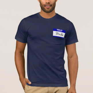 Hello My Name Is Priscilla (Blue) T-Shirt