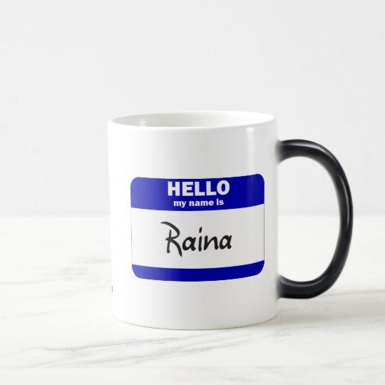 Hello My Name Is Raina (Blue) Magic Mug