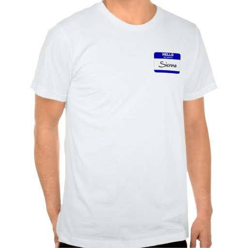 Hello My Name Is Sienna (Blue) T-shirts
