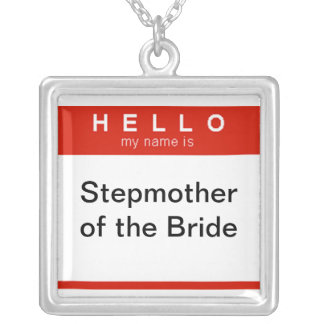 Hello my name is Stepmother of the Bride Necklace