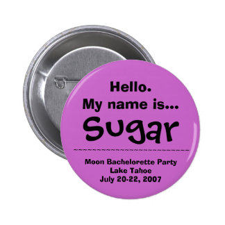 Hello.My name is Sugar Pinback Button