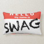 Hello My Name is Swag Pillow