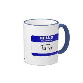Hello My Name Is Tara (Blue) Mugs