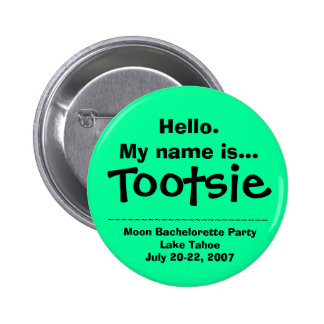 Hello.My name is Tootsie Buttons