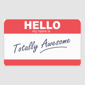 Hello my name is totally awesome nametag. rectangular sticker