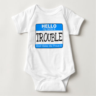 Hello My Name is Trouble Infant Baby Bodysuit
