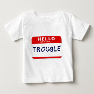 Hello My Name Is Trouble T Shirt