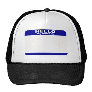 Hello, My name is... Trucker Hat