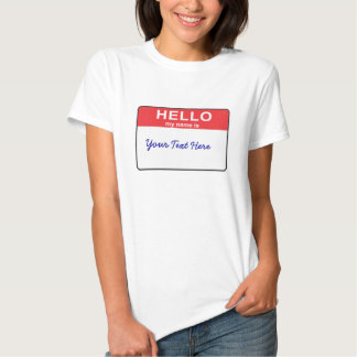 Hello my name is... tshirts