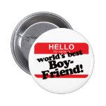 Hello My Name Is World's Best Boyfriend Pin