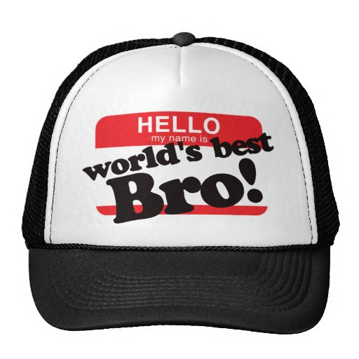 Hello My Name Is World's Best Brother Hat