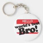 Hello My Name Is World's Best Brother Key Chain
