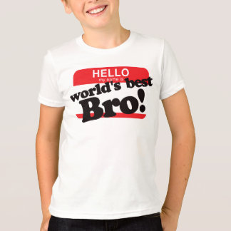 Hello My Name Is World's Best Brother T-Shirt