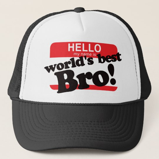 Hello My Name Is World's Best Brother Trucker Hat