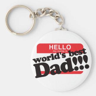 Hello My Name Is World's Best Dad Keychain