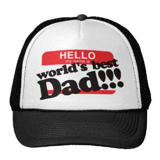 Hello My Name Is World's Best Dad Trucker Hat