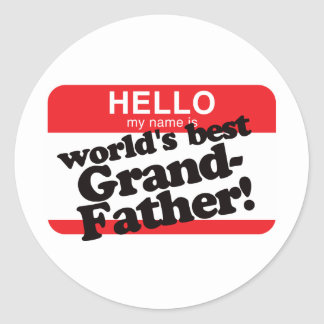 Hello My Name Is World's Best Grandfather Classic Round Sticker