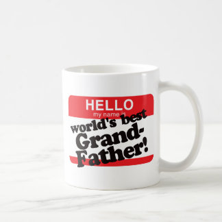 Hello My Name Is World's Best Grandfather Classic White Coffee Mug
