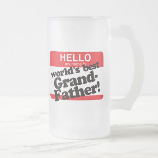 Hello My Name Is World's Best Grandfather Frosted Glass Beer Mug