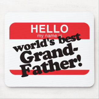 Hello My Name Is World's Best Grandfather Mouse Pad