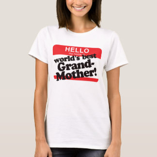 Hello My Name Is World's Best Grandmother T-Shirt