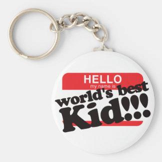 Hello My Name Is World's Best Kid Keychain
