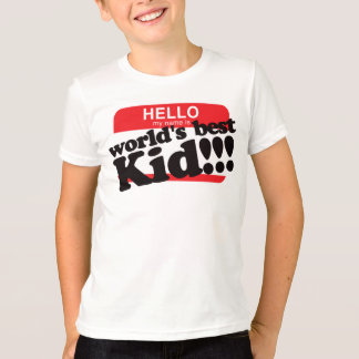 Hello My Name Is World's Best Kid T-Shirt