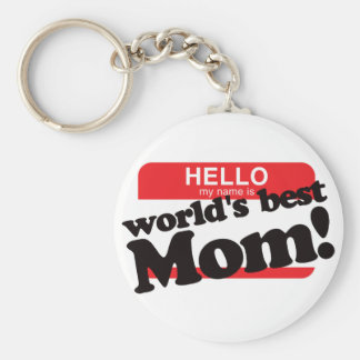 Hello My Name Is World's Best Mom Basic Round Button Keychain