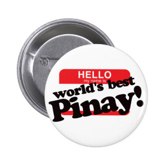 Hello My Name Is World's Best Pinay Pin