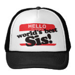 Hello My Name Is World's Best Sister Trucker Hat