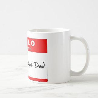 Hello My Name is World's Greatest Dad Coffee Mug