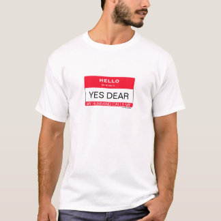 Hello My Name Is YES DEAR. Funny T-Shirts