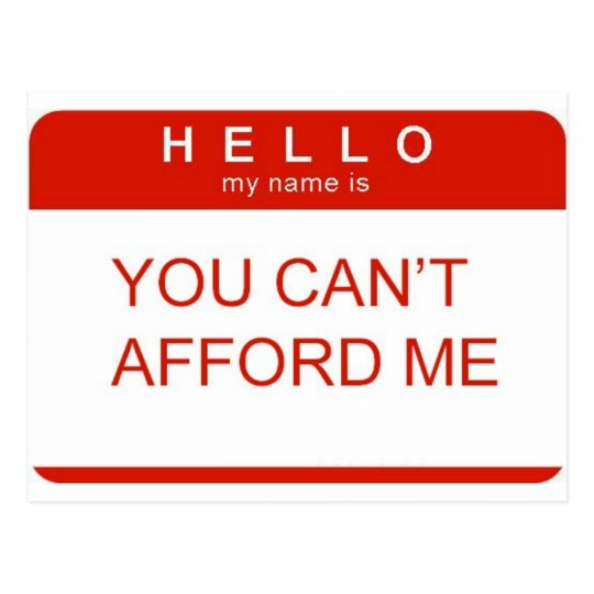 """Hello My Name Is """"You Can't Afford Me"""" Postcard"""