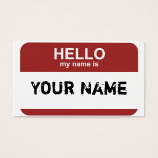Hello my name is, Your Name Business Card