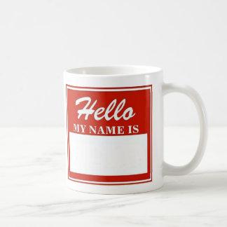 HELLO my name is (your name here) Coffee Mug