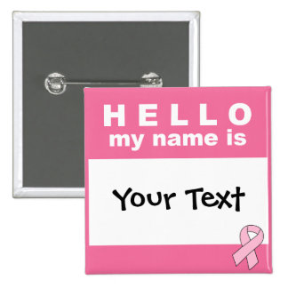 Hello My Name Is (Your Text Here) Personalized Pin