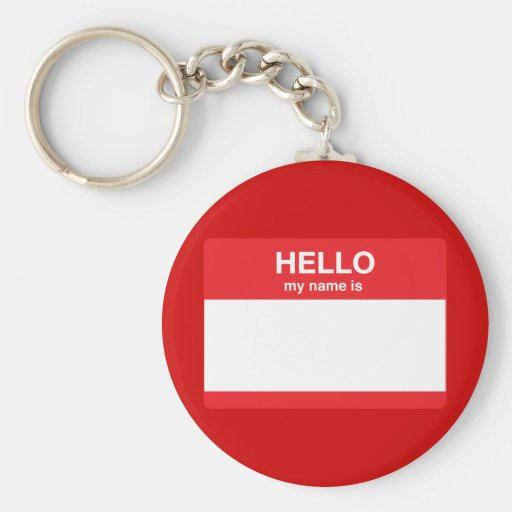 Hello, my name is (your text) key chains
