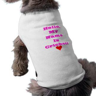 Hello, My Name IsCricket!  Doggy shirt w/heart