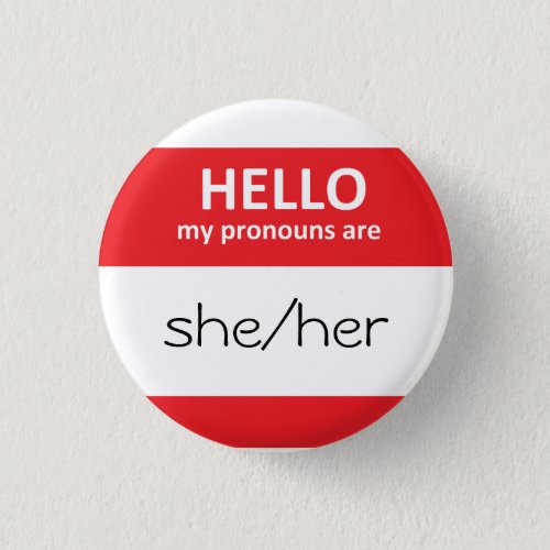 HELLO my pronouns are sheher Round Button