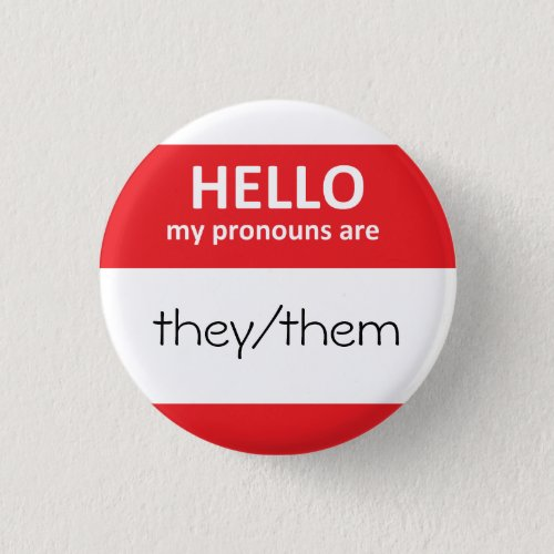 HELLO my pronouns are theythem Round Button