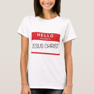 Hello My Savior is Jesus Christ T-Shirt