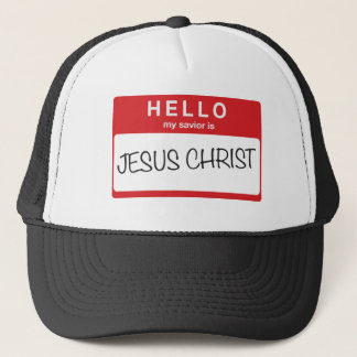 Hello My Savior is Jesus Christ Trucker Hat