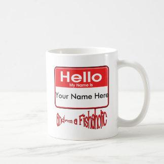 Hello NameTag I'm a Fishaholic Funny Fishing Gear Coffee Mug