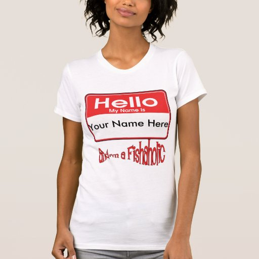 Hello NameTag I'm a Fishaholic Funny Fishing Gear T-Shirt
