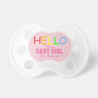 Hello New Baby Girl In Town Baby Pacifier