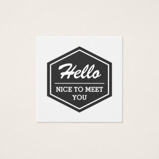 Hello Nice To Meet You | Modern Simple Stylish Square Business Card