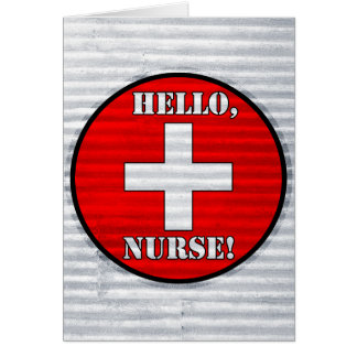 Hello, Nurse! Greeting Card