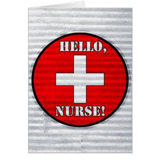 Hello, Nurse! Greeting Card