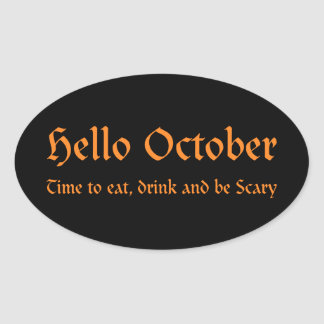 Hello October - Time to eat, drink and be Scary Oval Sticker